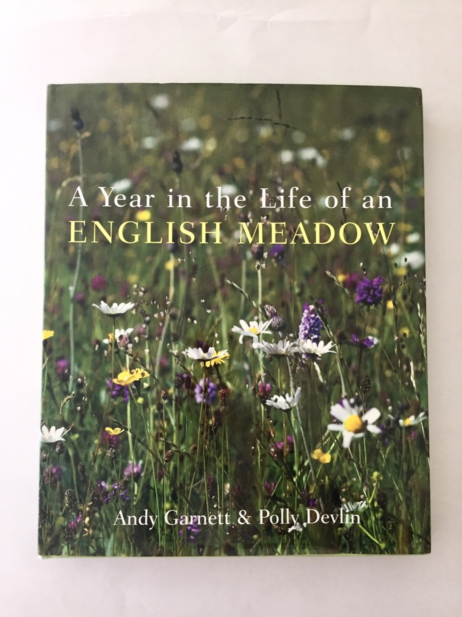 A Year in the lLife of an English Meadow, Andy Garnett and Polly Devlin